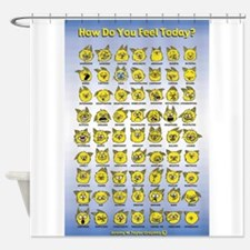 How Do You Feel Today? Shower Curtain
