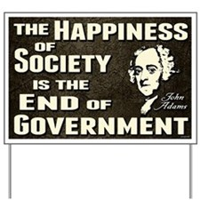 Adams Quote - End of Government Yard Sign
