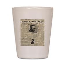 Theodore Roosevelt Shot! Shot Glass
