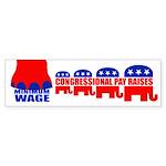 CONGRESSIONAL PAY RAISES Bumper Sticker
