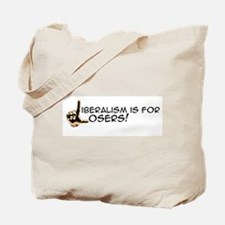 Liberalism is for losers Tote Bag