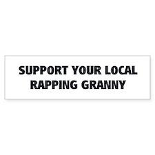 Support Local Rapping Bumper Bumper Sticker
