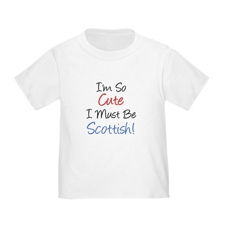 So Cute Must Be Scottish Toddler T-Shirt