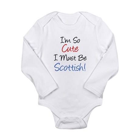 So Cute Must Be Scottish Long Sleeve Infant Bodysu
