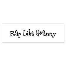 Rap Like Granny Bumper Bumper Sticker