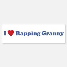 I Love Rapping Granny III Bumper Bumper Bumper Sticker