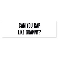 Can you rap Bumper Bumper Sticker