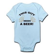 Unique This guy needs a beer Infant Bodysuit