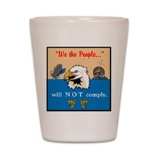 will NOT comply Shot Glass