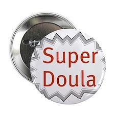 "Super Doula 2.25"" Button"