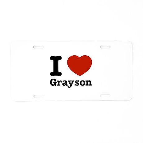 I love Grayson Aluminum License Plate