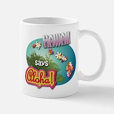 Hawaii says Aloha! Mug