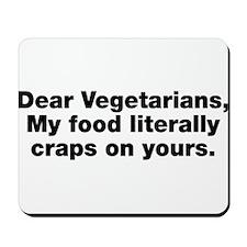 Dear Vegetarians Mousepad