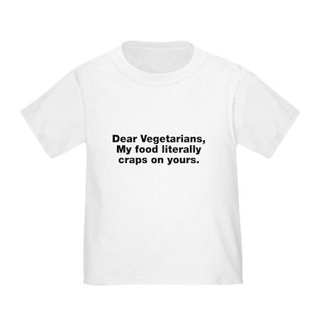 Dear Vegetarians Toddler T-Shirt