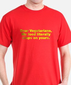 Dear Vegetarians T-Shirt