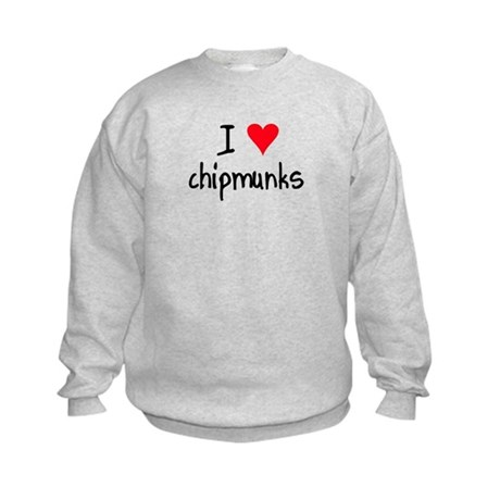I LOVE Chipmunks Kids Sweatshirt