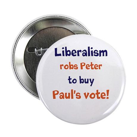 "Liberalism Robs Peter 2.25"" Button"