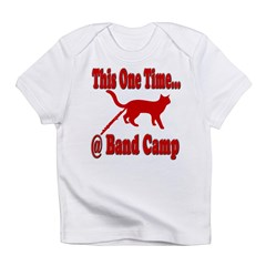1 Time @ Band Camp Infant T-Shirt