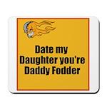 Date my Daughter Mousepad