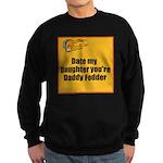 Date my Daughter Sweatshirt (dark)