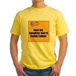 Date my Daughter Yellow T-Shirt