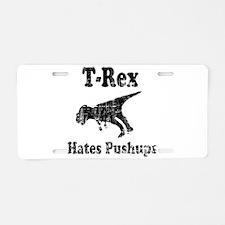 Vintage T-Rex hates Pushups Aluminum License Plate