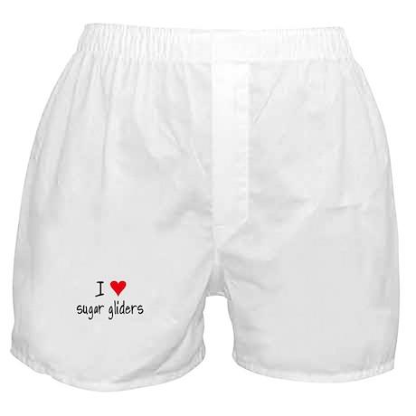 I LOVE Sugar Gliders Boxer Shorts