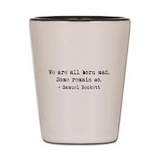 Beckett quote Shot Glass