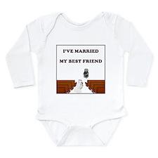 I've Married My Best Friend Long Sleeve Infant Bod