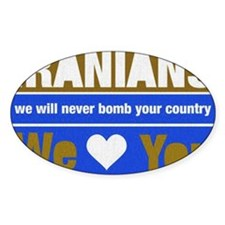 IRANIANS we will never bomb y Decal