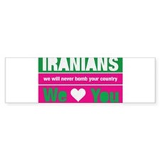 IRANIANS we will never bomb y Bumper Sticker