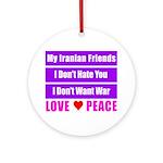 My Iranian Friends Ornament (Round)
