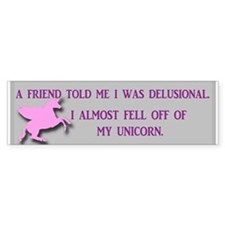 Delusional Unicorn Bumper Sticker