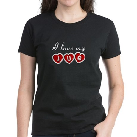 I love my Jug Women's Dark T-Shirt