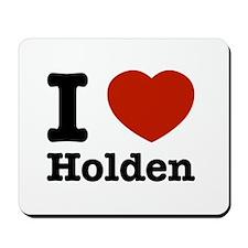 I love Holden Mousepad