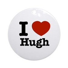 I love Hugh Ornament (Round)