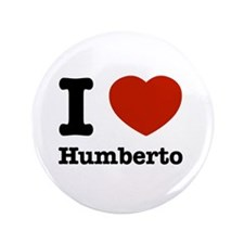 "I love Humberto 3.5"" Button"