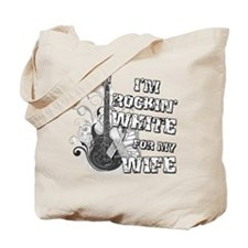 I'm Rockin' White for my WIfe Tote Bag