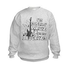 I'm Rockin' White for my Daug Sweatshirt