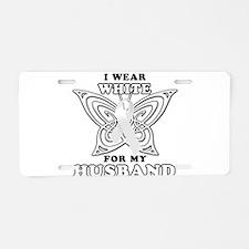 I Wear White for my Husband Aluminum License Plate