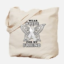 I Wear White for my Friend Tote Bag