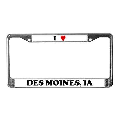 I Love Des Moines License Plate Frame