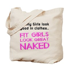 Fit girls look great naked Tote Bag