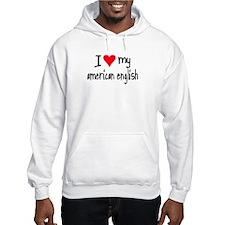 I LOVE MY American English Hoodie