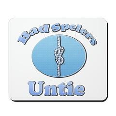 Bad Spelers Untie Mousepad