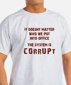 Funny Corrupt government T-Shirt
