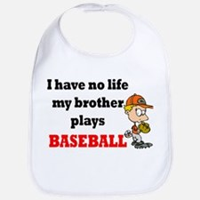 No Life...Brother Plays Baseball 2 Bib