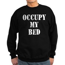 Occupy my bed Sweatshirt
