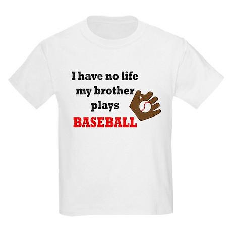 No Life...Brother Plays Baseball 3 Kids Light T-Sh
