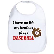 No Life...Brother Plays Baseball 3 Bib